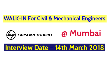 Larsen & Toubro Ltd WALK-IN Interview For Civil & Mechanical Engineers @ Mumbai – Interview Date – 14th March 2018