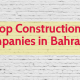 List Of 10 Top Construction Companies in Bahrain