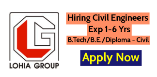 Lohia Group Hiring Civil Engineers Exp 1-6 Yrs B.TechB.E.Diploma - Civil Apply Now