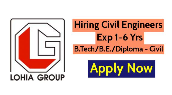 Lohia Group Hiring Civil Engineers Exp 1-6 Yrs B.TechB.E.Diploma - Civil Apply Now