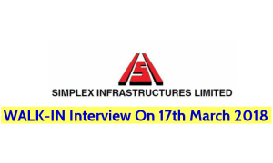 Simplex Infrastructures Limited WALK-IN Interview On 17th March 2018 - Apply Now