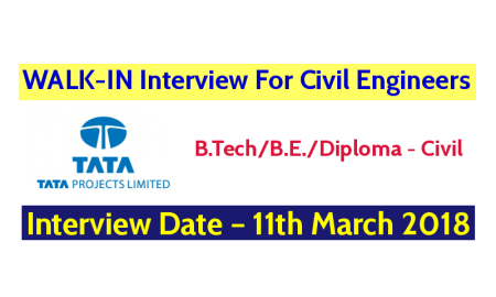 Tata Projects Limited WALK-IN Interview For Civil Engineers – Interview Date – 11th March 2018