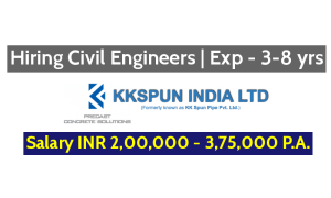 KK SPUN INDIA LIMITED Hiring Civil Engineers | Exp - 3-8 yrs | Salary INR 2,00,000 - 3,75,000 P.A.