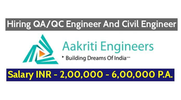 Aakriti Engineers LLP Hiring QAQC Engineer And Civil Engineer Salary INR - 2,00,000 - 6,00,000 P.A.