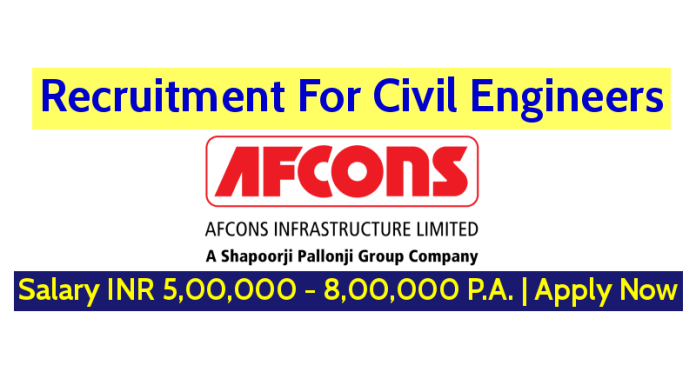 Afcons Infrastructure Limited Recruitment For Civil Engineers - Salary INR 5,00,000 - 8,00,000 P.A. Apply Now