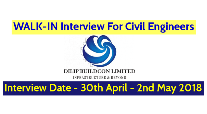 Dilip Buildcon Ltd WALK-IN Interview For Civil Engineers - Interview Date - 30th April - 2nd May 2018