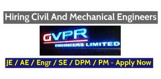 GVPR Engineers Limited Hiring Civil And Mechanical Engineers JE AE Engr SE DPM PM - Apply Now