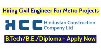 Hindustan Construction Company Ltd Hiring Civil Engineer For Metro Projects B.TechB.E.Diploma - Apply Now