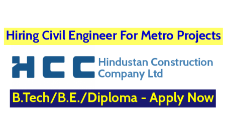 Hindustan Construction Company Ltd Hiring Civil Engineer For Metro Projects B.TechB.E.Diploma - Apply Now