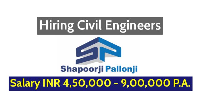 Shapoorji Pallonji And Co. Pvt Ltd Hiring Civil Engineers Salary INR 4,50,000 - 9,00,000 P.A.