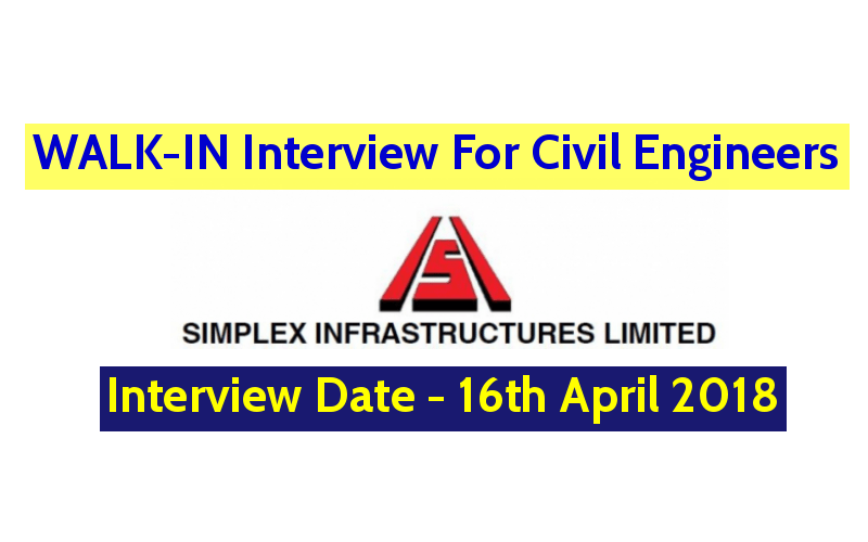 Simplex Infrastructures Limited WALK-IN Interview For Civil