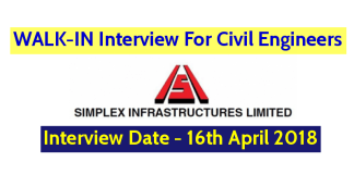 Simplex Infrastructures Limited WALK-IN Interview For Civil Engineers Interview Date - 16th April 2018