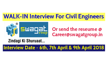 Swagat Infrastructure Pvt Ltd WALK-IN For Civil Engineers Interview Date - 6th, 7th April and 9th April 2018