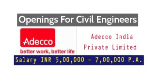 Adecco India Private Limited Openings For Civil Engineers Salary INR 5,00,000 - 7,00,000 P.A.