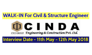 CINDA Engineering & Construction Pvt Ltd WALK-IN For Civil & Structure Engineer Interview Date - 11th May - 12th May 2018