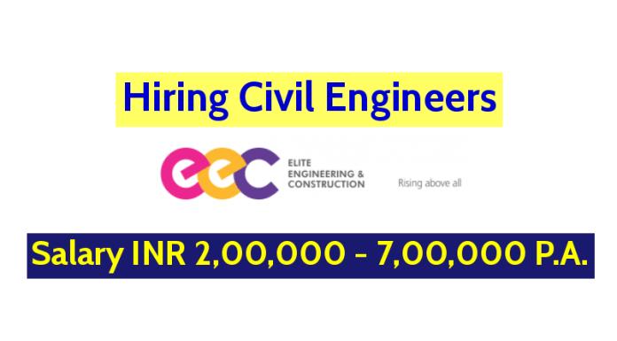 Elite Engineering & Construction (Hyd) Pvt Ltd Hiring Civil Engineers - Salary INR 2,00,000 - 7,00,000 P.A.