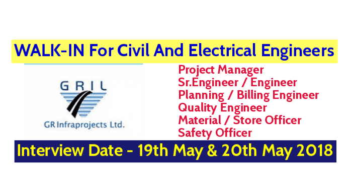 G R Infraprojects Ltd WALK-IN For Civil And Electrical Engineers Interview Date - 19th May & 20th May 2018
