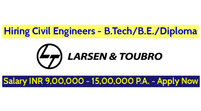 Larsen & Toubro Limited Hiring Civil Engineers Salary INR 9,00,000 - 15,00,000 P.A. - Apply Now