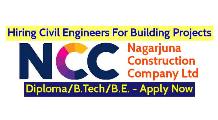 Nagarjuna Construction Company Ltd Hiring Civil Engineers For Building Projects DiplomaB.TechB.E. - Apply Now