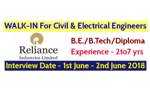 Reliance Industries Ltd WALK-IN For Civil & Electrical Engineers Interview Date - 1st June - 2nd June 2018