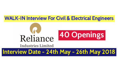 Reliance Industries Ltd WALK-IN For Civil & Electrical Engineers Interview Date - 24th May - 26th May 2018