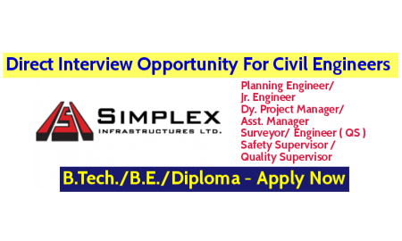 Simplex Infrastructures Limited Direct Interview Opportunity For Civil Engineers - B.Tech.B.E.Diploma - Apply Now