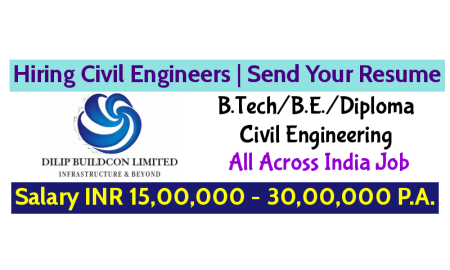 Dilip Buildcon Ltd Hiring Civil Engineers Salary INR 15,00,000 - 30,00,000 P.A. Send Your Resume