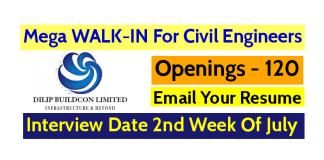 Dilip Buildcon Ltd Mega WALK-IN For Civil Engineers Openings - 120 Interview Date 2nd Week Of July