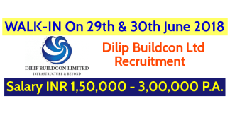 Dilip Buildcon Ltd Recruitment WALK-IN On 29th & 30th June 2018 Salary INR 1,50,000 - 3,00,000 P.A.