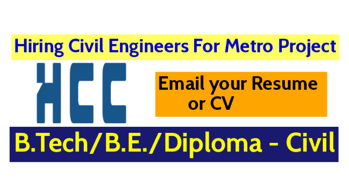 Hindustan Construction Company Ltd Hiring Civil Engineers For Metro Project Email your Resume or CV