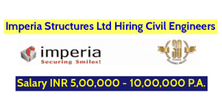Imperia Structures Ltd Hiring Civil Engineers Salary INR 5,00,000 - 10,00,000 P.A. Apply Now