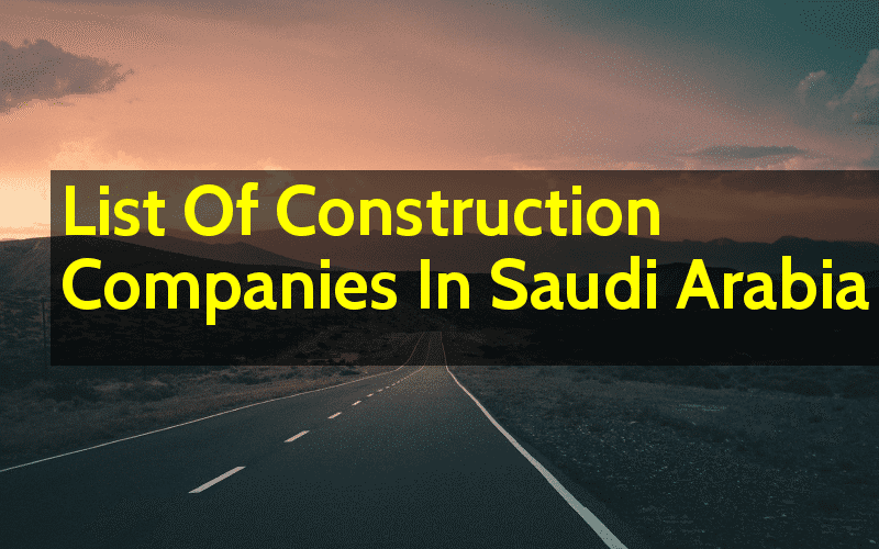 List Of Construction Companies In Saudi Arabia - Engineering Hint