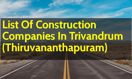 List Of Construction Companies In Trivandrum (Thiruvananthapuram)