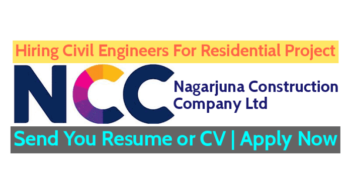 Nagarjuna Construction Company Ltd Hiring Civil Engineers For Residential Project Send You Resume or CV Apply Now