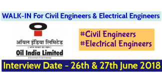 Oil India Limited WALK-IN For Civil Engineers & Electrical Engineers Interview Date - 26th & 27th June 2018