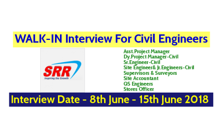 SRR Projects Pvt Ltd WALK-IN Interview For Civil Engineers Interview Date - 8th June - 15th June 2018