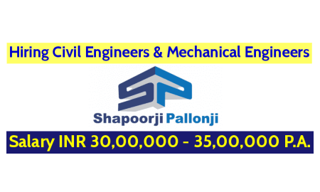 Shapoorji Pallonji Groups Hiring Civil & Mechanical Engineers Salary INR 30,00,000 - 35,00,000 P.A.