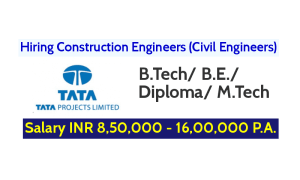 Tata Projects Limited Hiring Construction Engineers (Civil Engineers) Salary INR 8,50,000 - 16,00,000 P.A.
