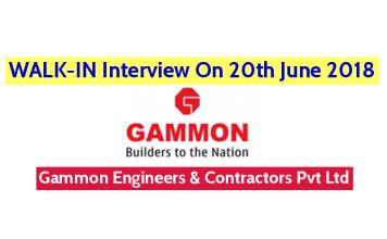 WALK-IN Interview On 20th June 2018 Gammon Engineers & Contractors Pvt Ltd