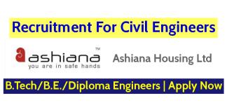 Ashiana Housing Ltd Recruitment For Civil Engineers B.TechB.E.Diploma Engineers Apply Now