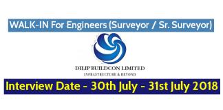 Dilip Buildcon Ltd WALK-IN For Engineers (Surveyor Sr. Surveyor) Interview Date - 30th July - 31st July 2018