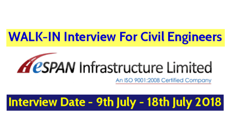 ESPAN Infrastructure (I) Limited WALK-IN For Civil Engineers Interview Date - 9th July - 18th July 2018