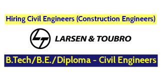 Larsen & Toubro Limited Hiring Civil Engineers (Construction Engineers) B.TechB.E.Diploma - Civil Engineers