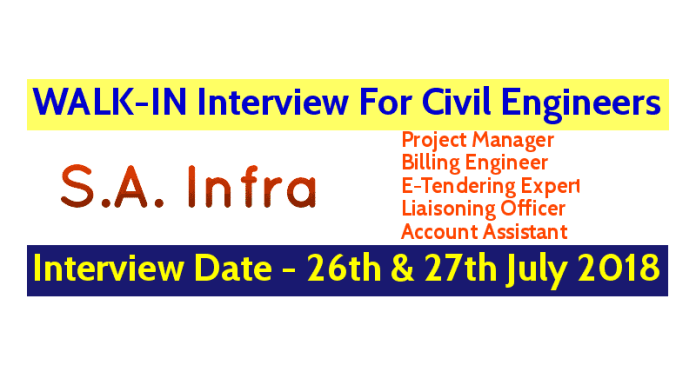 S.A. Infra WALK-IN For Civil Engineers Interview Date - 26th & 27th July 2018