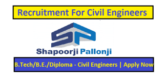 Shapoorji Pallonji Groups Recruitment For Civil Engineers B.TechB.E.Diploma - Civil Engineers Apply Now