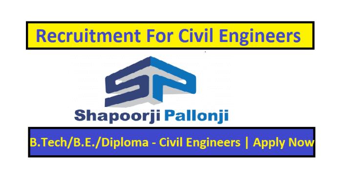 Shapoorji Pallonji Groups Recruitment For Civil Engineers B.TechB.E.Diploma - Civil Engineers Apply Now