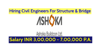 Ashoka Buildcon Ltd Hiring Civil Engineers For Structure & Bridge Salary INR 3,00,000 - 7,00,000 P.A.