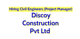 Discoy Construction Pvt Ltd Hiring Civil Engineers (Project Manager)