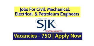 Jobs For Civil, Mechanical, Electrical, & Petroleum Engineers Vacancies - 750 SJK Powergen Ltd