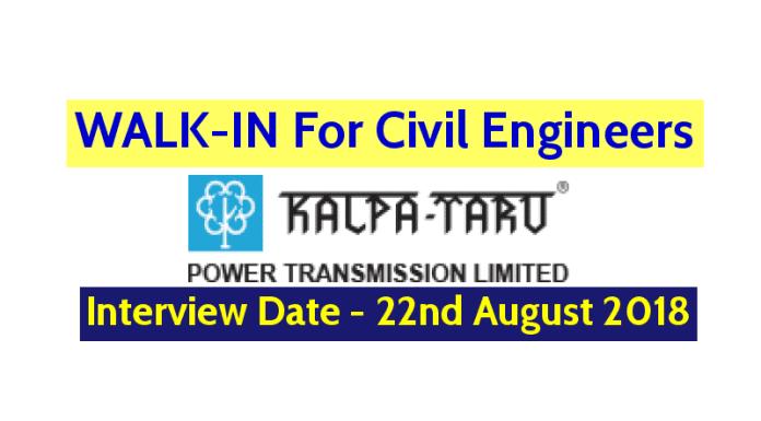 Kalpataru Power Transmission Ltd WALK-IN For Civil Engineers Interview Date - 22nd August 2018
